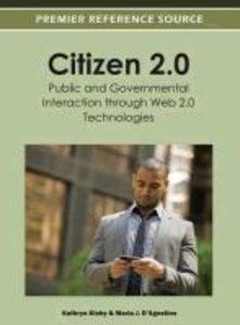 Citizen 2.0: Public and Governmental Interaction Through Web 2.0