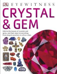 Dk Eyewitness: Crystal And Gem