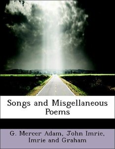Songs and Misgellaneous Poems