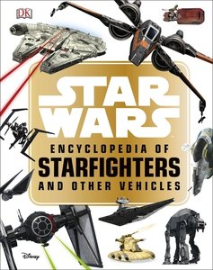 Star Wars(TM) Encyclopedia of Starfighters and Other Vehicles