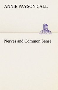 Nerves and Common Sense