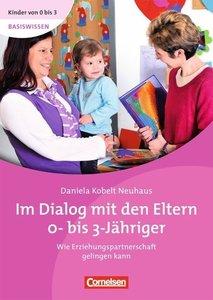 Kinder von 0 bis 3 - Basiswissen: Im Dialog mit den Eltern 0- bi