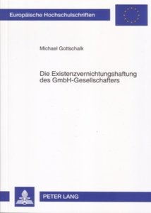 Die Existenzvernichtungshaftung des GmbH-Gesellschafters