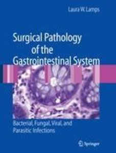 Surgical Pathology of the Gastrointestinal System: Bacterial, Fu