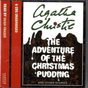 The Adventure of the Christmas Pudding and Other Stories. 6 CDs
