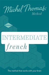 Intermediate French (Learn French with the Michel Thomas Method)