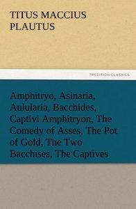 Amphitryo, Asinaria, Aulularia, Bacchides, Captivi Amphitryon, T