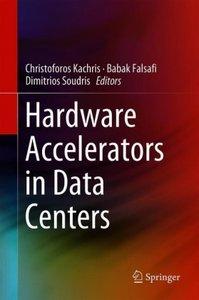 Hardware Accelerators in Data Centers