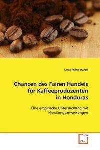 Chancen des Fairen Handels für Kaffeeproduzenten inHonduras