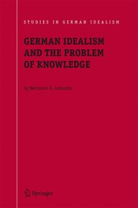 German Idealism and the Problem of Knowledge: