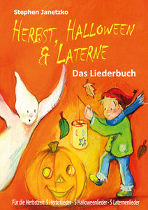 Herbst, Halloween & Laterne. Für den Herbst: 5 Herbstlieder - 5