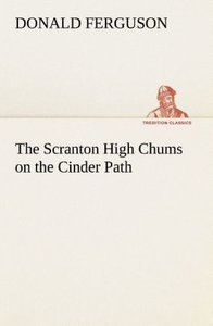 The Scranton High Chums on the Cinder Path
