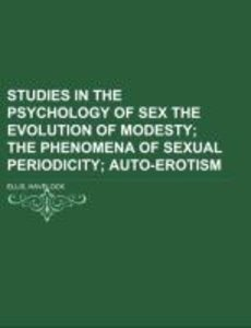 Studies in the Psychology of Sex The Evolution of Modesty Volum