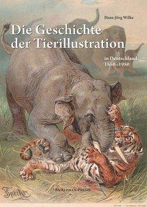 Die Geschichte der Tierillustration in Deutschland 1850-1950
