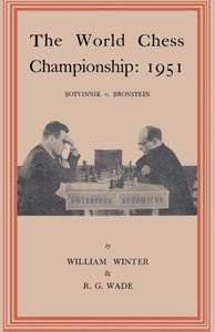 The World Chess Championship 1951 Botvinnik V. Bronstein