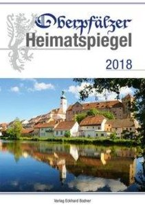 Oberpfälzer Heimatspiegel / Oberpfälzer Heimatspiegel 2018