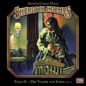 Sherlock Holmes - Folge 10. Der Vampir von Sussex u.a.