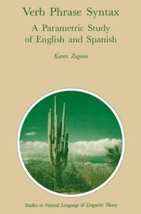 Verb Phrase Syntax: A Parametric Study of English and Spanish