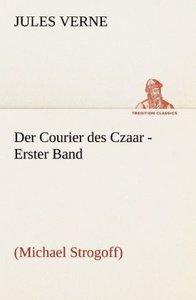 Der Courier des Czaar - Erster Band