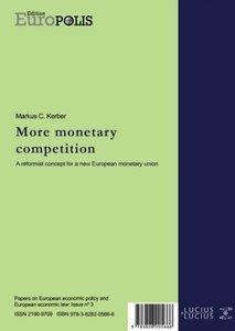 Mehr Wettbewerb wagen - More Monetary Competition