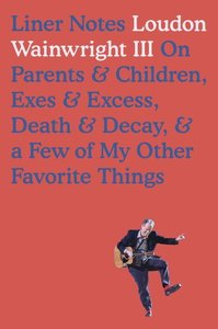 Liner Notes: On Parents & Children, Exes & Excess, Death & Decay