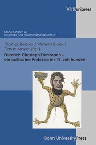 Friedrich Christoph Dahlmann - ein politischer Professor im 19.