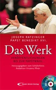 Papst Benedikt XVI. /Joseph Ratzinger - Das Werk