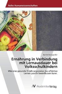 Ernährung in Verbindung mit Lernausdauer bei Volksschulkindern