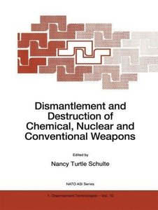 Dismantlement and Destruction of Chemical, Nuclear and Conventio