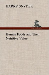 Human Foods and Their Nutritive Value
