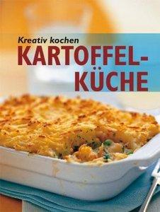 Kreativ kochen - Kartoffel-Küche
