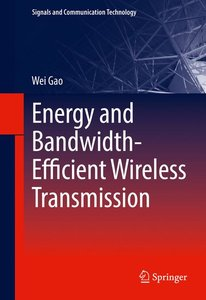 Energy- and Spectrum-Efficient Wireless Transmission Systems wit
