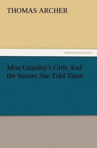 Miss Grantley's Girls And the Stories She Told Them