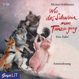 Köhlmeier, M: Wie das Schwein zum Tanze ging/2 CDs
