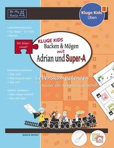 KLUGE KIDS Backen & mögen mit Adrian und Super-A