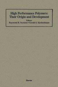 High Performance Polymers: Their Origin and Development