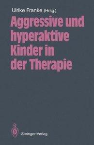 Aggressive und hyperaktive Kinder in der Therapie