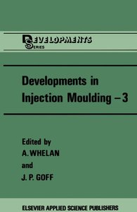 Developments in Injection Moulding-3