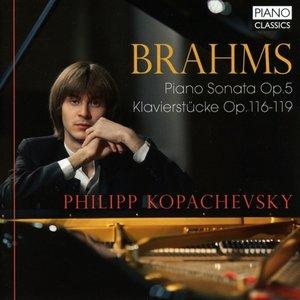 Piano Sonata op.5/Klavierstücke op.116-119