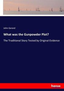 What was the Gunpowder Plot?