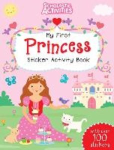 Scholastic Activities: My First Princess Sticker Activity Book