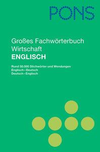PONS Großes Fachwörterbuch Wirtschaft. Englisch - Deutsch / Deut