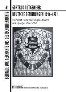 Deutsche Besinnungen 1911-1971