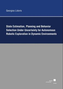 State Estimation, Planning, and Behavior Selection Unter Uncerta
