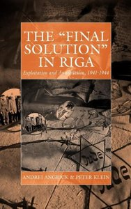 "The ""Final Solution"" in Riga"