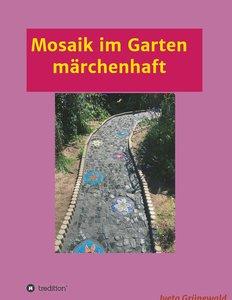 Mosaik im Garten märchenhaft