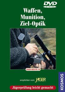 Jagd heute 14. Waffen, Munition, Ziel-Optik