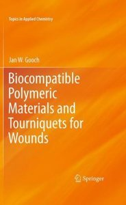 Biocompatible Polymeric Materials and Tourniquets for Wounds