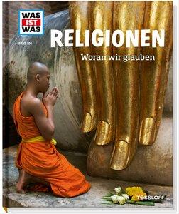Was ist Was 105 Religionen. Woran wir glauben