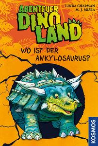 Abenteuer Dinoland 03. Wo ist der Ankylosaurus?
